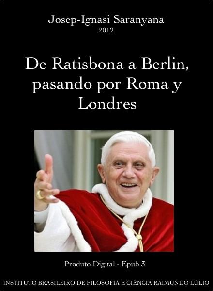 De Ratisbona a Berlin, pasando por Roma y Londres (Ebook Gratuito)