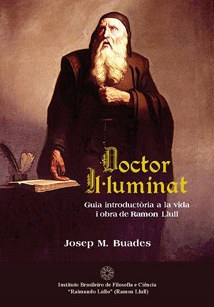 DOCTOR IL.LUMINAT: Guia introductòria a la vida i obra de Ramon Llull (ebook catalão)