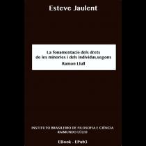 La fonamentació dels drets de les minories i dels individus; segons Ramon Llull (ebook)