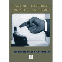 Dialogue Democracy and Authoritarianism (ebook)