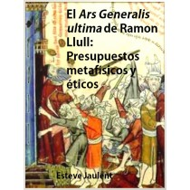 El Ars Generalis Ultima de Ramon Llull (Ebook Gratuito)