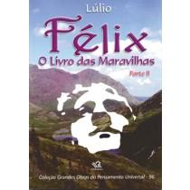FÉLIX - O LIVRO DAS MARAVILHAS PARTE II