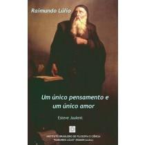 Raimundo Lúlio: Um único pensamento e um único amor (ebook)